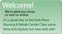 Welcome to Park Plaza Nursing & Rehabilitation